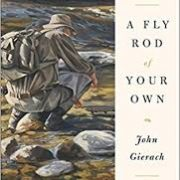 a fly rod of your own by john gierach